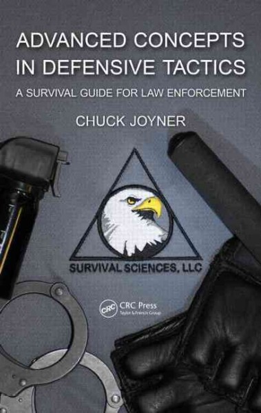 Advanced concepts in defensive tactics : a survival guide for law enforcement /
