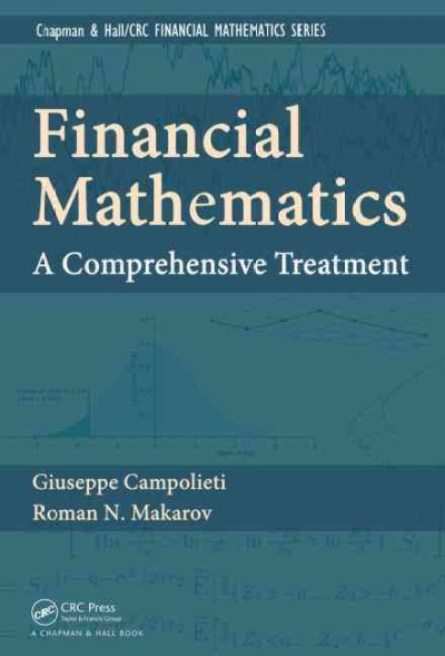 Financial mathematics : a comprehensive treatment