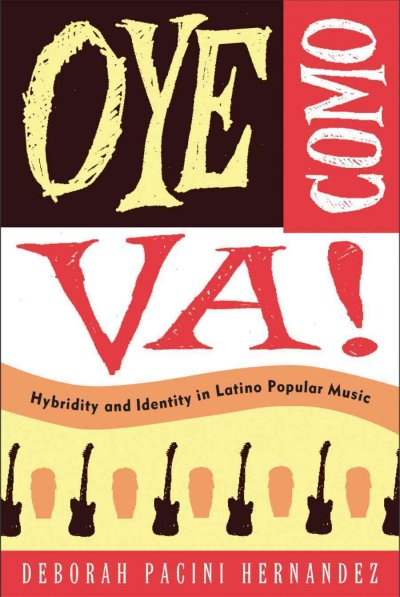 Oye como va! : hybridity and identity in Latino popular music