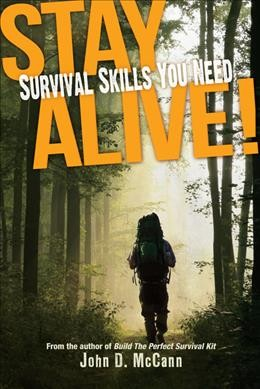 Stay alive! : survival skills you need /