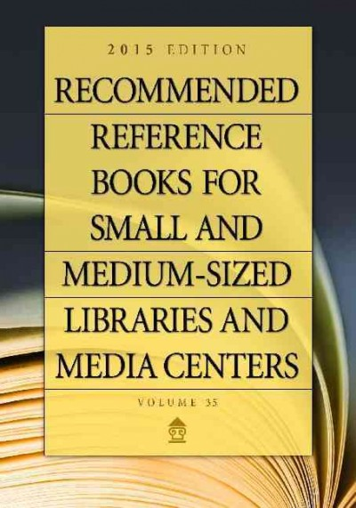 Recommended Reference Books for Small and Medium-sized Libraries and Media Centers 2015