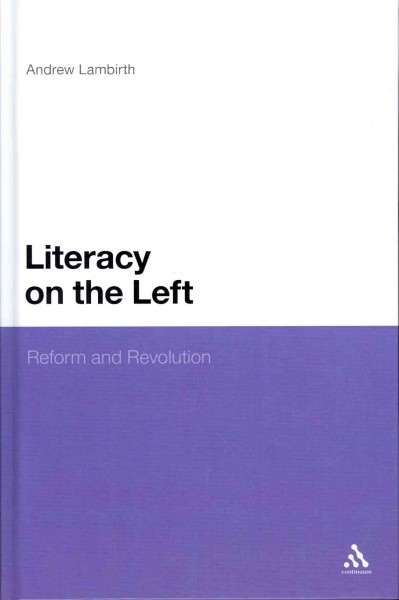 Literacy on the left : reform and revolution /