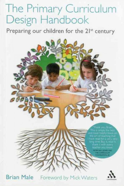The primary curriculum design handbook : preparing our children for the 21st century /