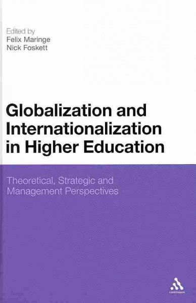 Globalization and internationalization in higher education : theoretical, strategic and management perspectives /