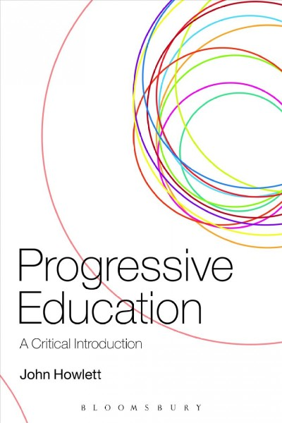 Progressive education : a critical introduction /