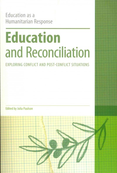 Education and reconciliation : exploring conflict and post-conflict situations /