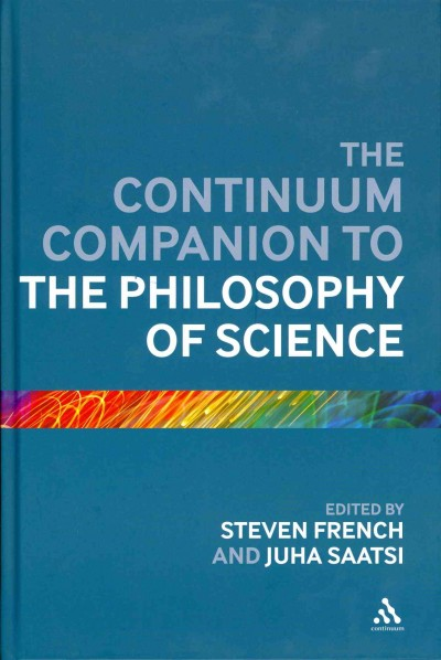 The Continuum companion to the philosophy of science /