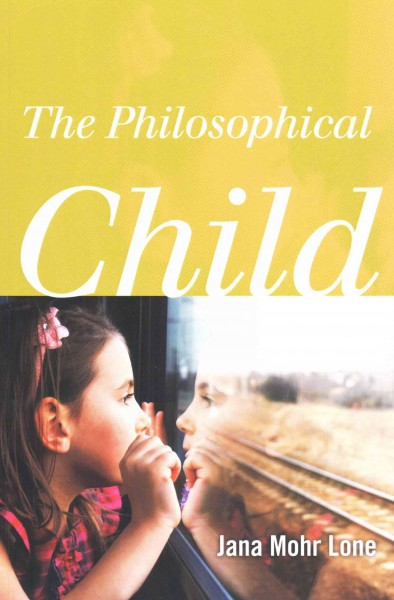 The philosophical child /