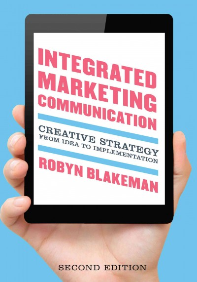 Integrated marketing communication : : creative strategy from idea to implementation