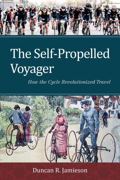 The self-propelled voyager : : how the cycle revolutionized travel