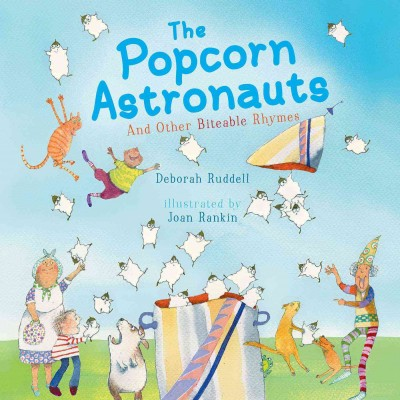 The popcorn astronauts :and other biteable rhymes(open new window)