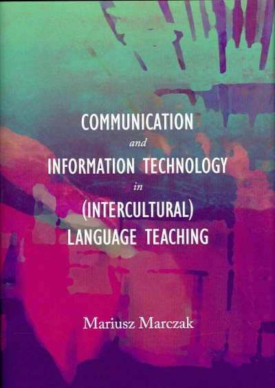 Communication and information technology in (intercultural) language teaching /