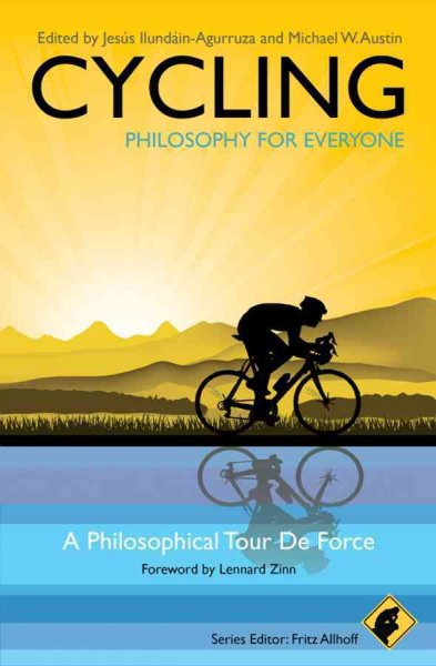 Cycling : philosophy for everyone : a philosophical tour de force /