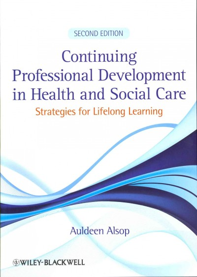 Continuing professional development in health and social care : strategies for lifelong learning /