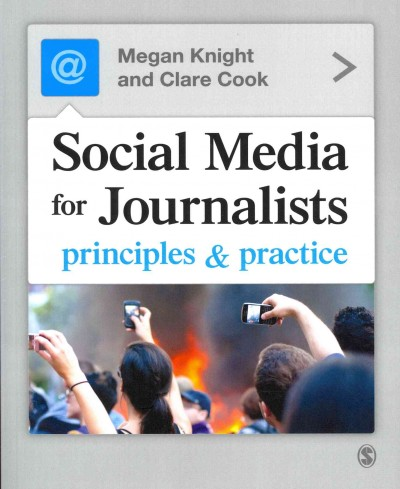 Social media for journalists : principles & practice
