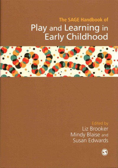 The SAGE handbook of play and learning in early childhood /