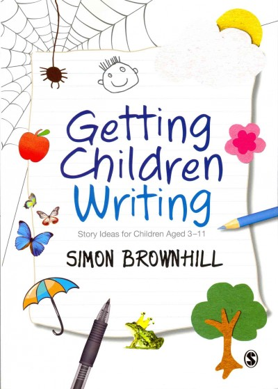 Getting children writing : story ideas for children aged 3-11 /