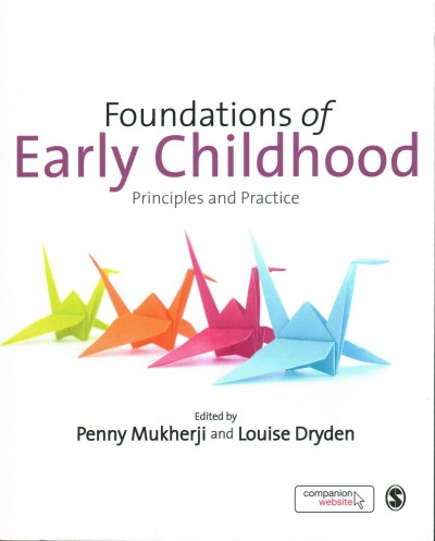 Foundations of early childhood : principles and practice /