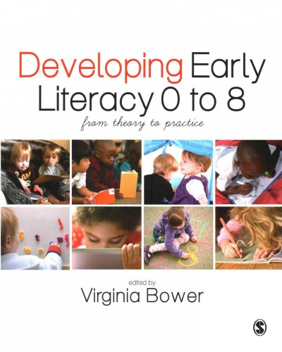 Developing early literacy 0 to 8 : from theory to practice /