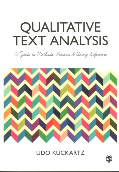 Qualitative text analysis : a guide to methods, practice & using software /