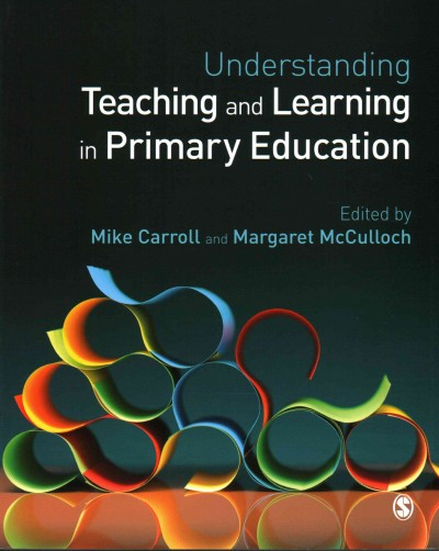 Understanding teaching and learning in primary education /