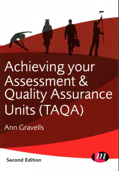Achieving your assessment and quality assurance units (TAQA) /
