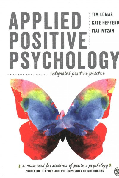 Applied positive psychology : integrated positive practice /