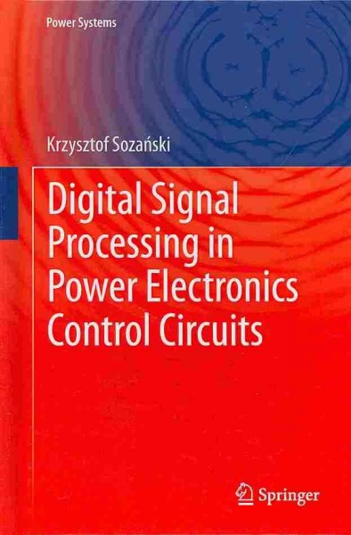 Digital signal processing in power electronics control circuits /