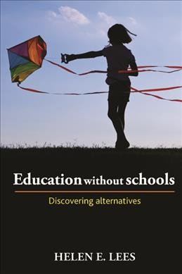 Education without schools : discovering alternatives /