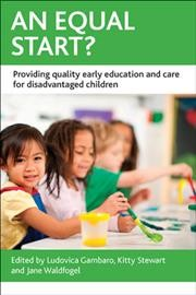 An equal start? : providing quality early education and care for disadvantaged children /