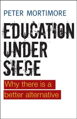 Education under siege : why there is a better alternative /
