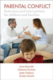 Parental conflict : outcomes and interventions for children and families /