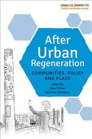 After urban regeneration : communities, policy and place /