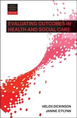 Evaluating outcomes in health and social care /