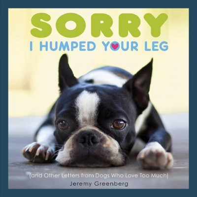 Sorry I Humped Your Leg
