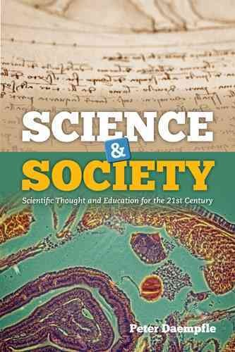 Science & society : scientific thought and education for the 21st century /