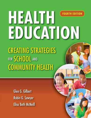 Health education : creating strategies for school and community health /