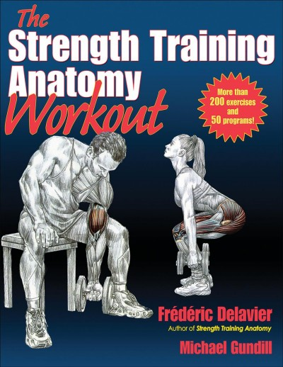 The strength training anatomy workout /