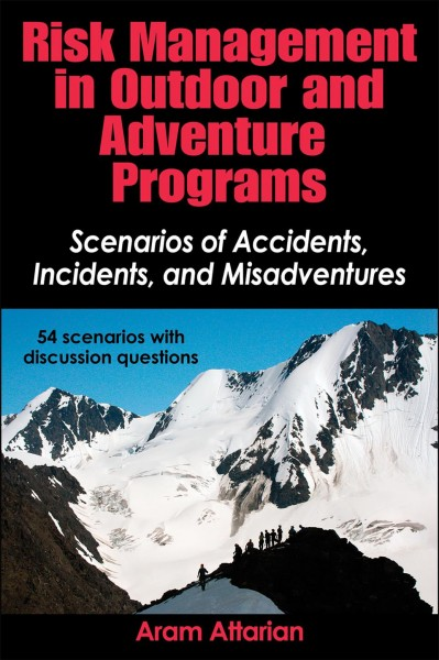 Risk management in outdoor and adventure programs : scenarios of accidents, incidents, and misadventures /