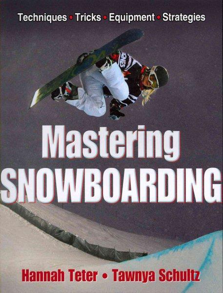 Mastering snowboarding /