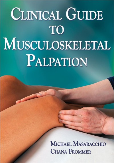 Clinical guide to musculoskeletal palpation /