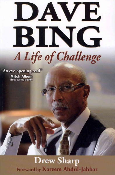 Dave Bing : a life of challenge /