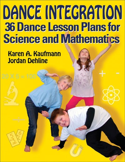Dance integration : 36 dance lesson plans for science and mathematics /