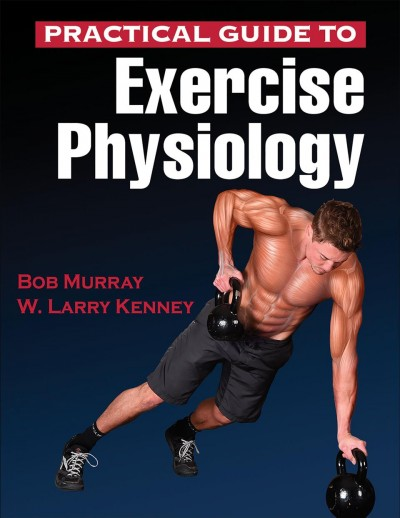Practical guide to exercise physiology /