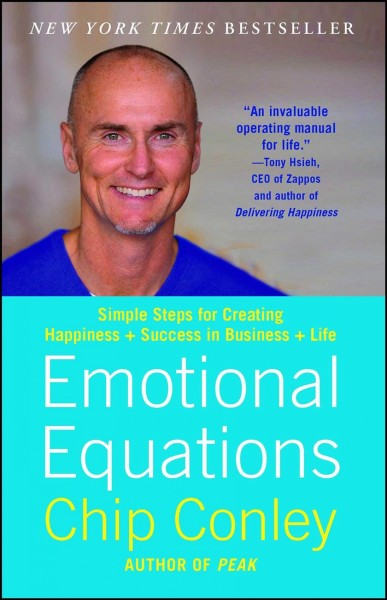Emotional equations : : simple steps for creating happiness + success in business + life