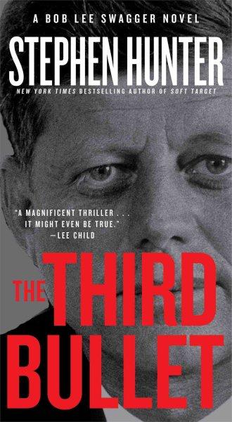The third bullet : : a Bob Lee Swagger novel