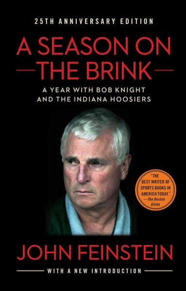 A season on the brink : a year with Bob Knight and the Indiana Hoosiers /