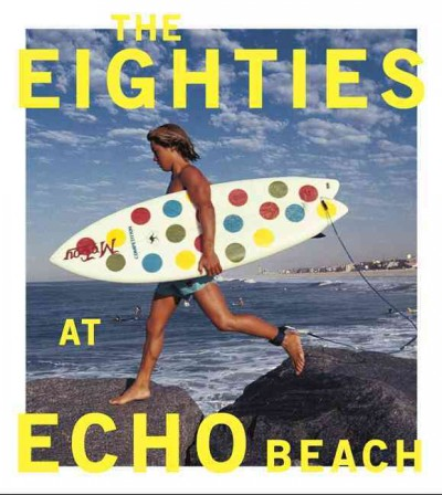 The eighties at Echo Beach /