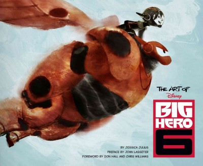 The art of Big Hero 6 /