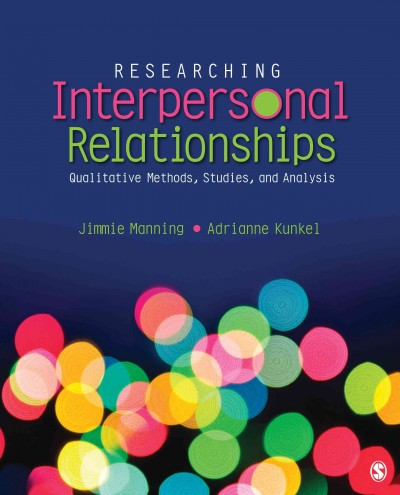 Researching interpersonal relationships : qualitative methods, studies, and analysis /